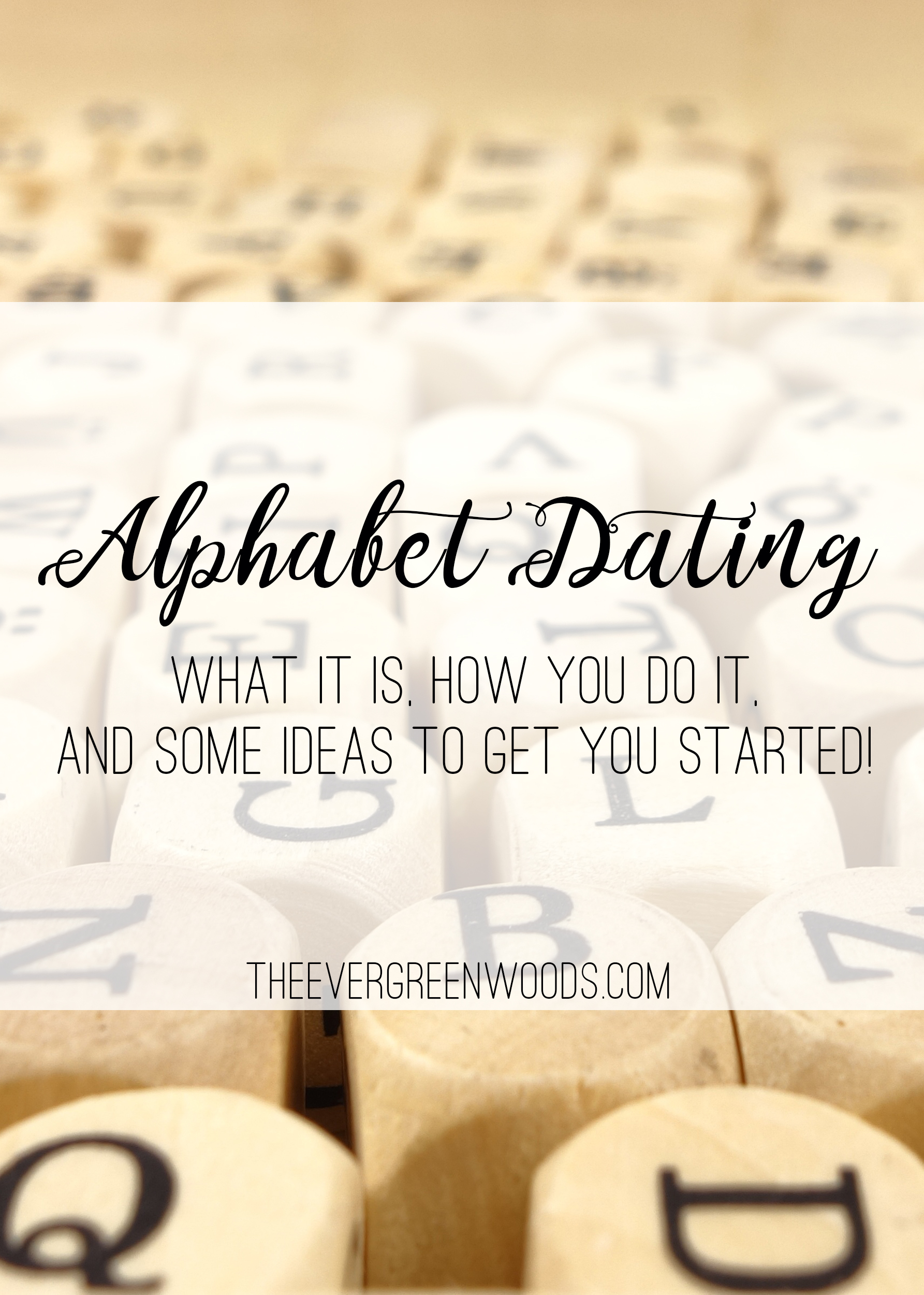 Here are some great tips and ideas on how to bring some fun to your relationship with alphabet dating!