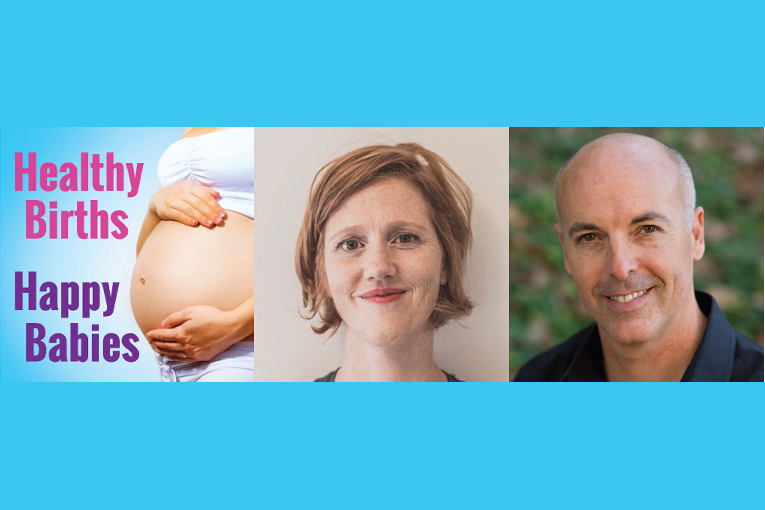 HEALTHY BIRTHS HAPPY BABIES - Podcast 10: Pelvic Floor Issues & Sexological Bodywork with Kimberly Johnson