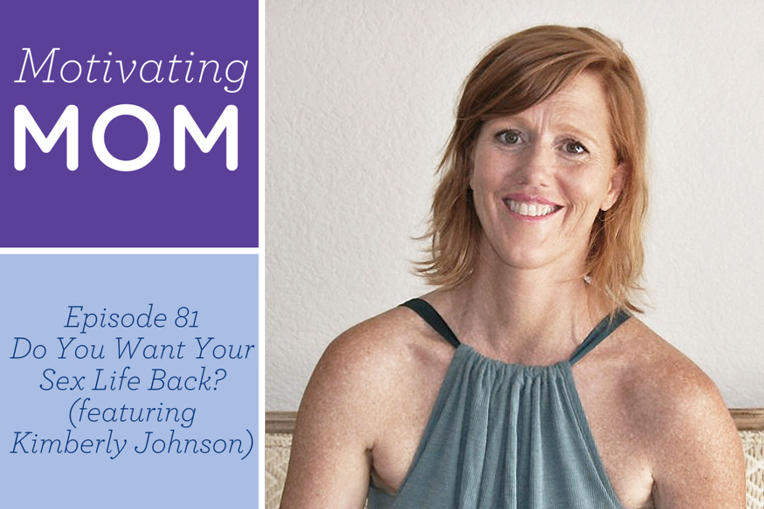 MOTIVATING MOM - Do You Want Your Sex Life Back?