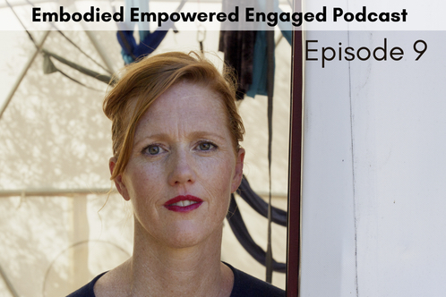 EMBODIED, EMPOWERED, ENGAGED - EP9: Sexuality & the Pelvic Floor: Keys for Uninhibited Embodiment