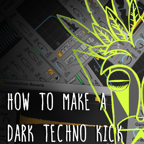 How to make a Dark Techno Kick — Mind Flux