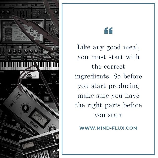 Before you start your production sessions, ensure you have all your ingredients prep and ready to roll.  This could be your drum samples in a drum rack, your amps on and warm, synths switched on. All these little things help ensure you capture your ideas without distraction.