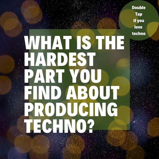 What do you find hardest about producing techno?  Is it , building drums, bass lines, mixing?  Let us know and we will see our way to create some videos to help.