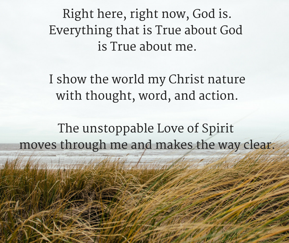 Right-here-right-now-God-is.Everything-that-is-True-about-God-is-True-about-me.I-show-the-world-my-Christ-nature-with-thought-word-and-action..png