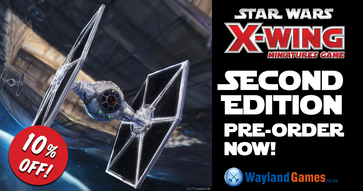 X-Wing Second Edition 10% off at Wayland Games.jpg