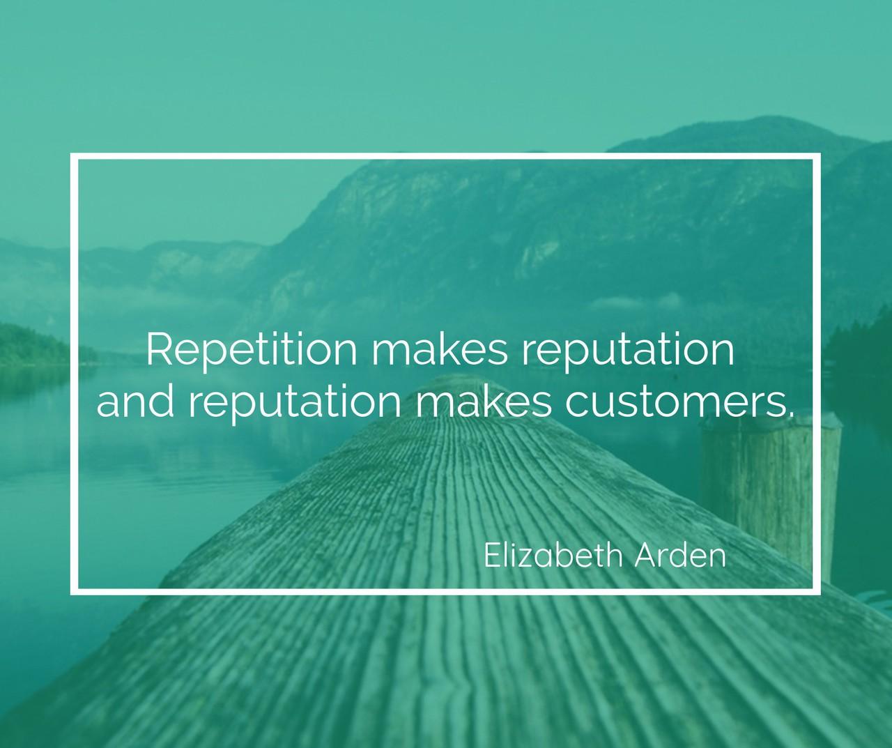 Repetition makes reputation.jpg