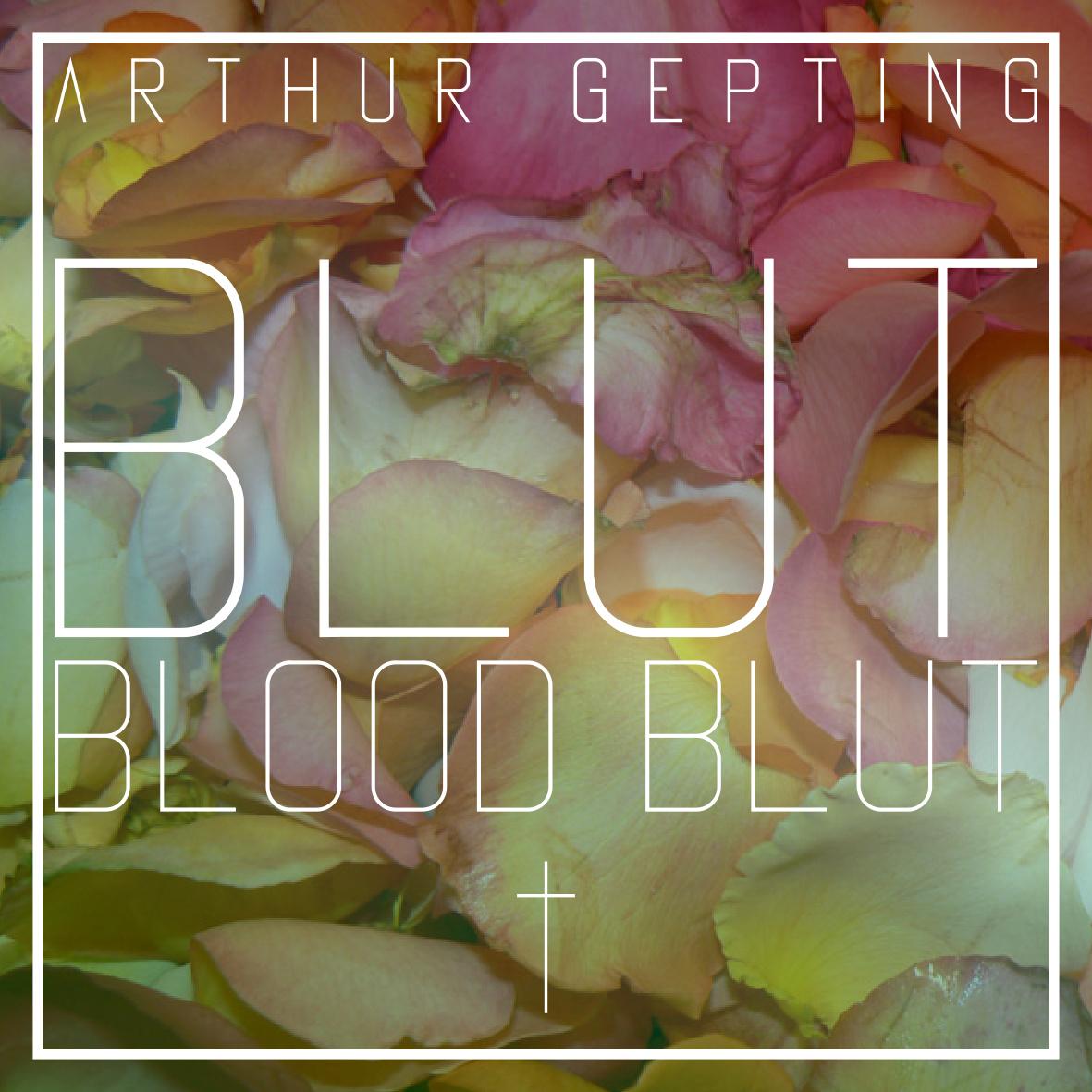 Arthur Gepting-Blut Blood Blut.jpg
