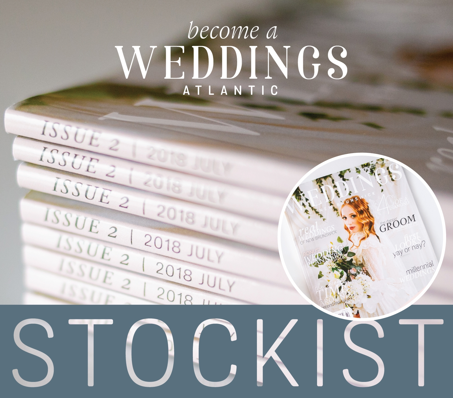 Contact: sales@weddingsatlantic.com  to become an official Weddings Atlantic Stockist - selling the latest issue of Weddings Atlantic Magazine.