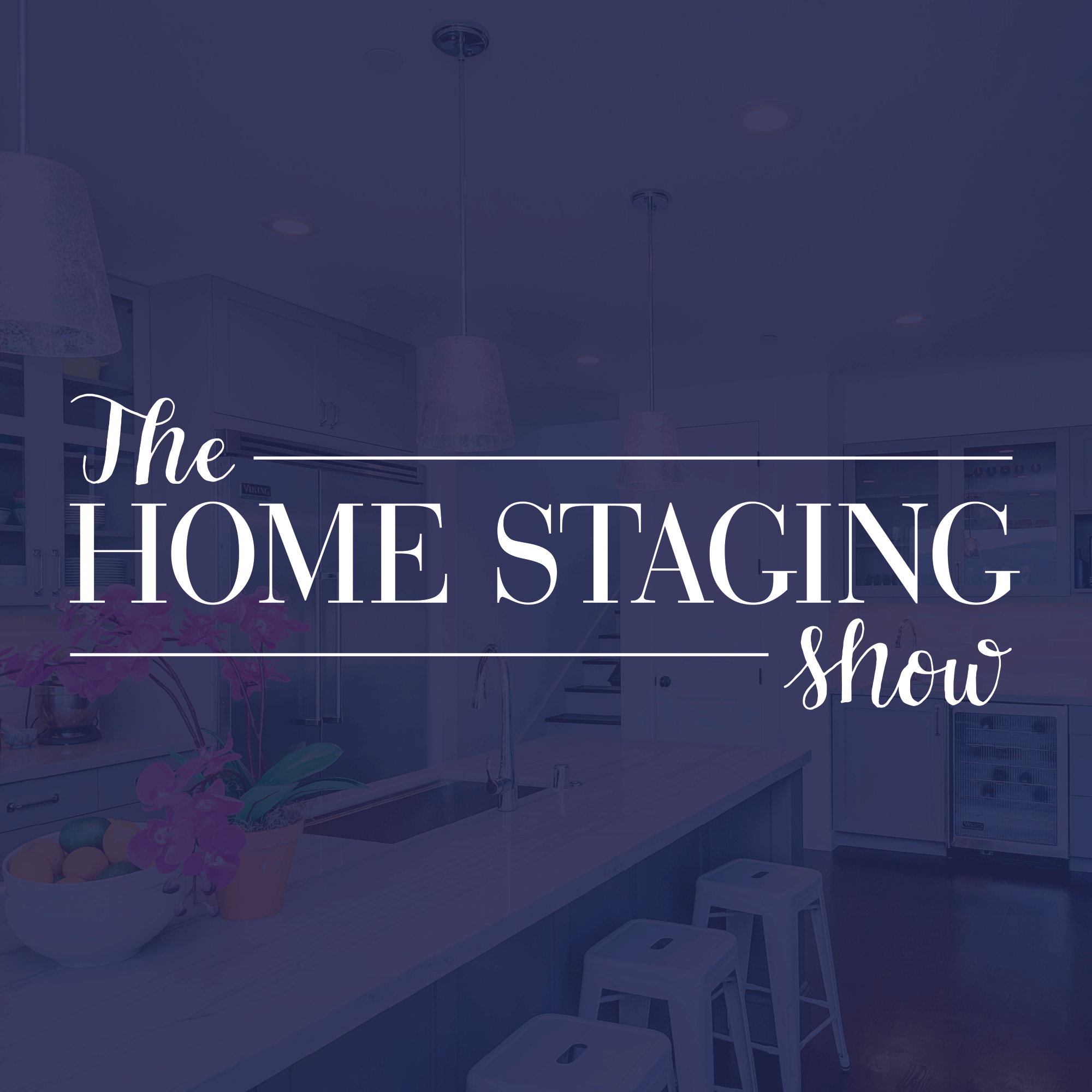 The Home Staging Show Podcast by Staged4more School of Home Staging