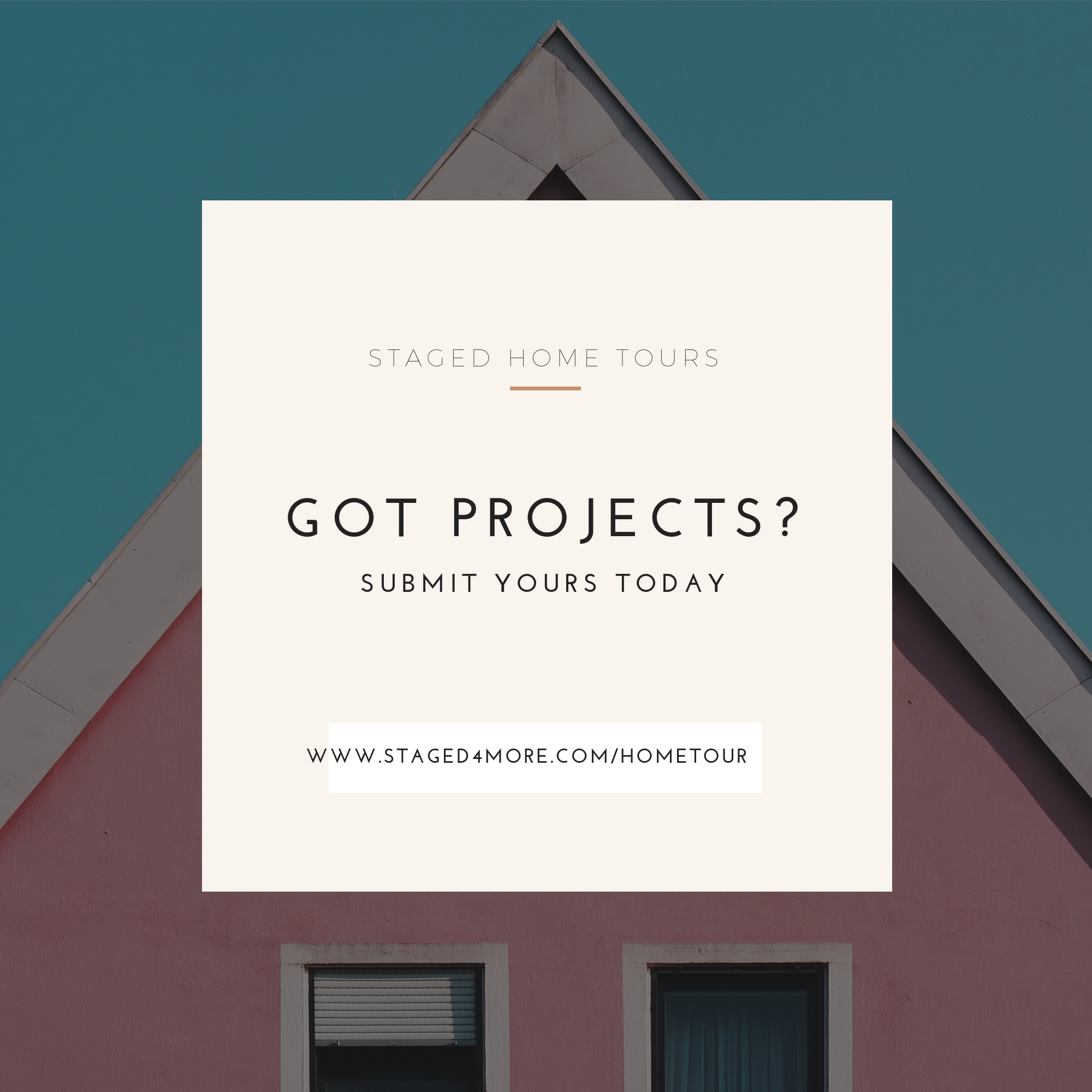 Submit your staged home project to be featured