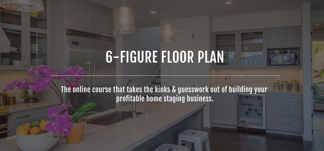 6-Figure Floor Plan Home Staging Business Course and Mastermind Coaching Program by Staged4more School+of Home Staging