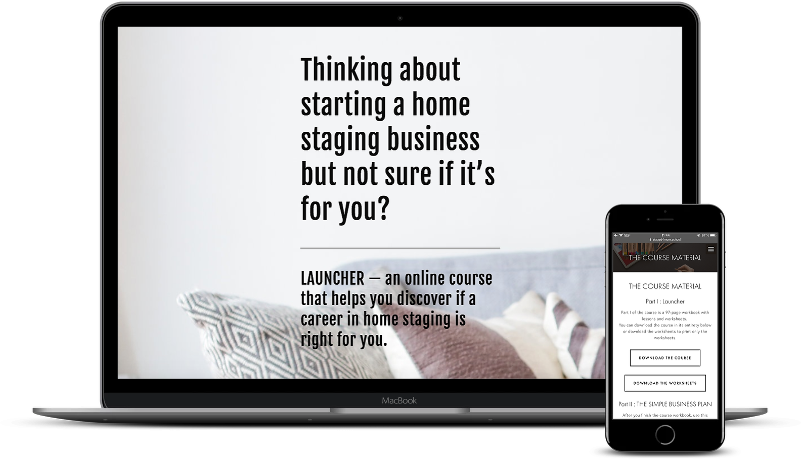 Thinking about starting a home staging business but not sure if it's for you? Launcher is an online course designed to help you discover if a career in home staging is right for you. Even if you decided not to become a stager, all the business principles taught in the course and be applied to any other new venture you decide to pursue. The course also includes a business plan for you to knock out any ideas you have about your new business.
