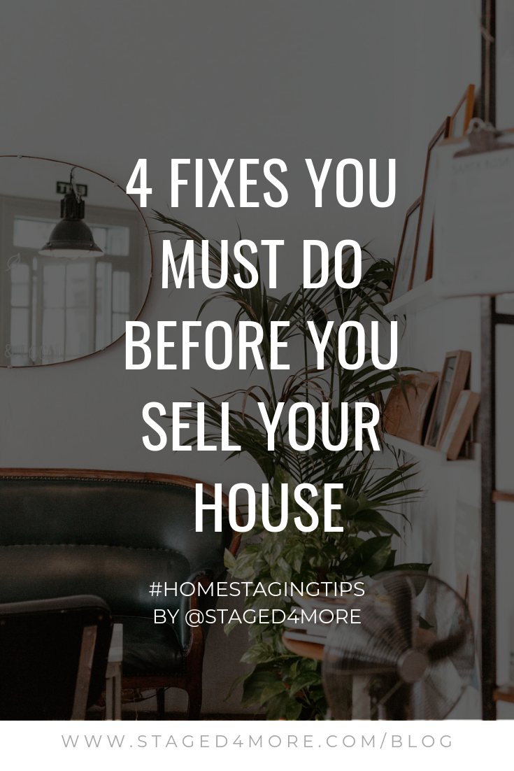 4 Fixes You Must Do Before You Sell Your House | Staged4more School of Home Staging