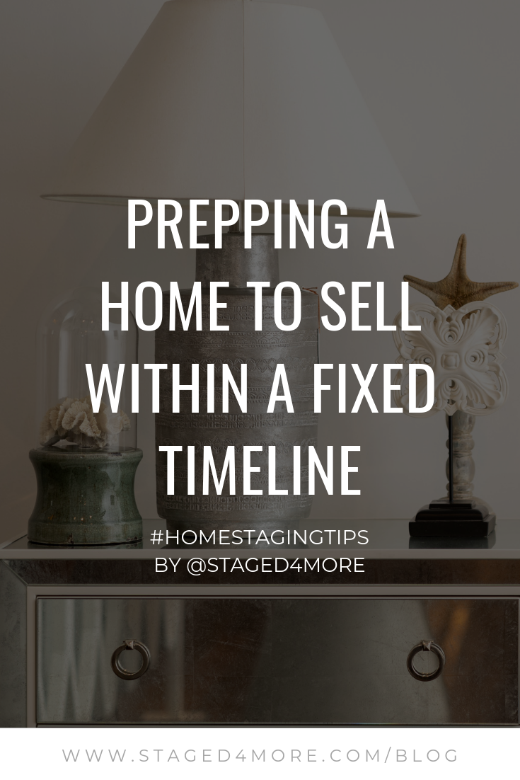 Prepping a Home to Sell Within a Fixed Timeline: 1 Month or Less, 3-6 Months, and 6 Months or More | Home Staging Tips #staged4more