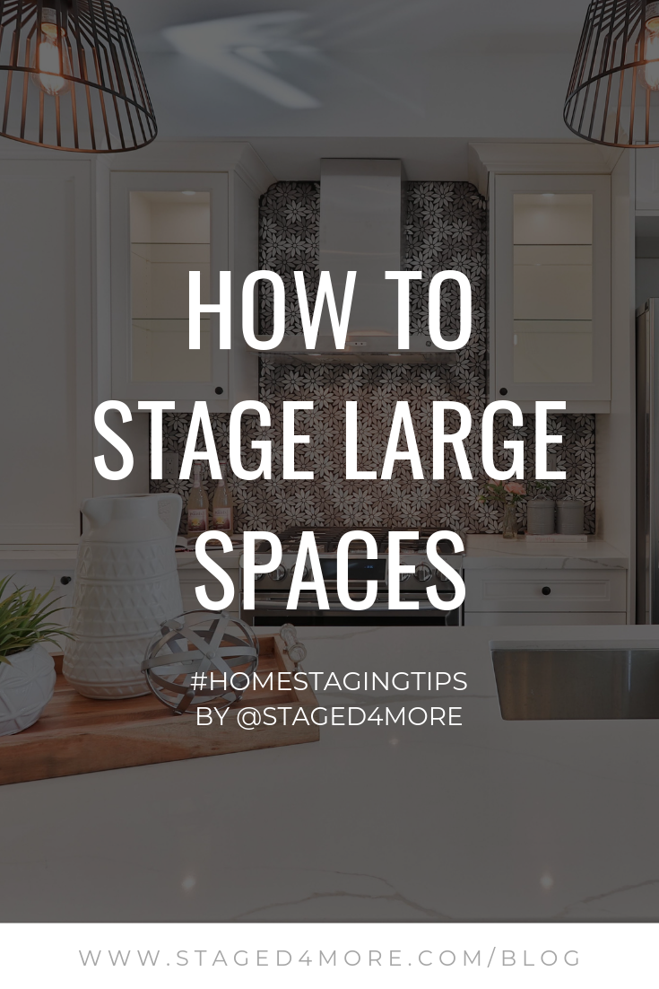 How to Stage Large Spaces | Staged4More.com