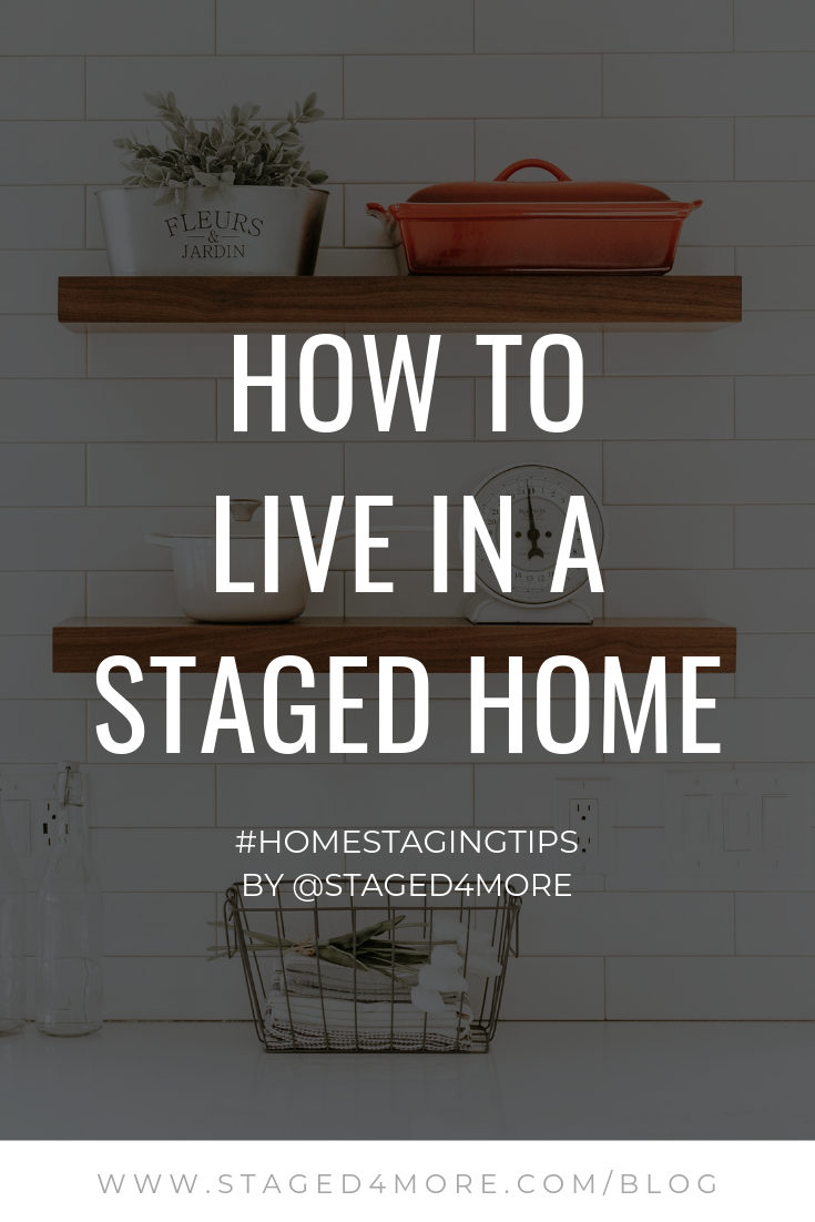 How to Live in a Staged Home | Staged4More.com