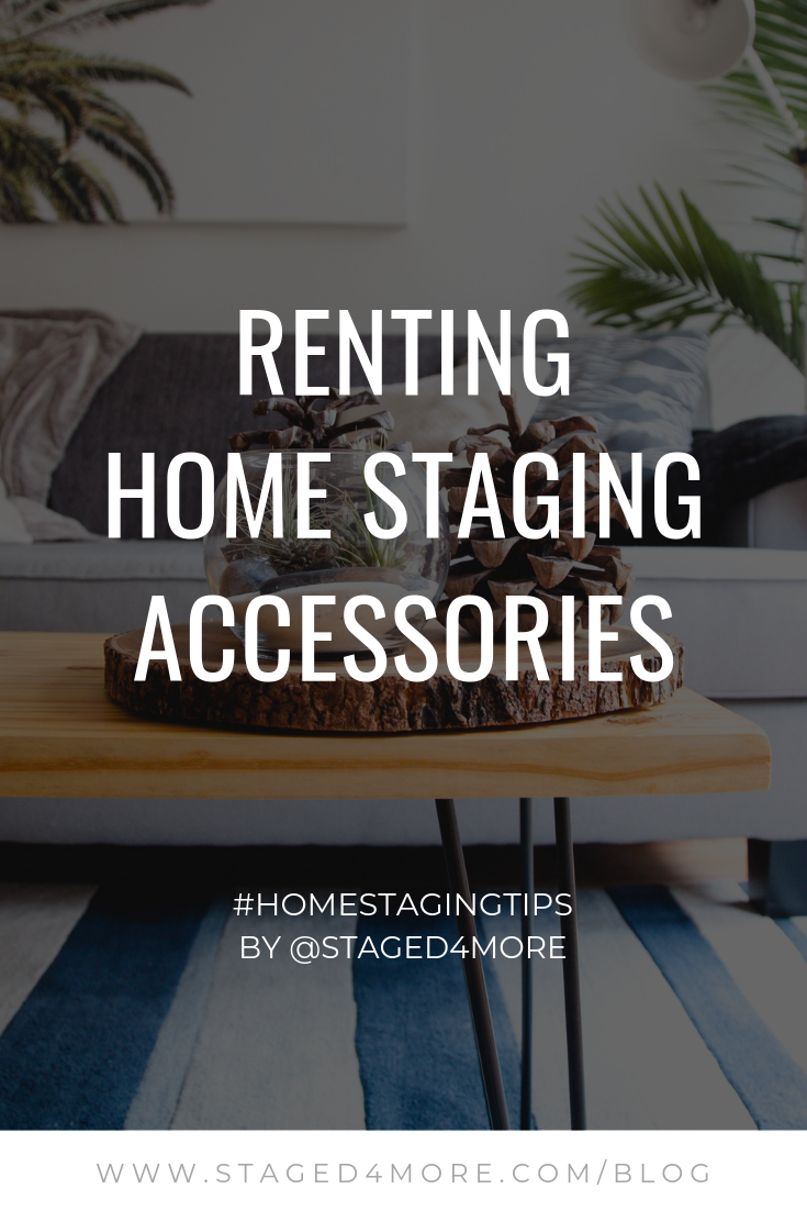 Renting Home Staging Accessories | Staged4More.com