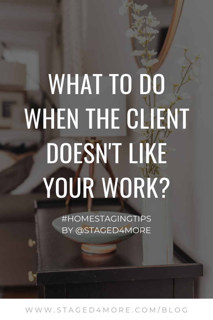 What to Do When the Client Doesn't Like Your Work | Staged4More.com