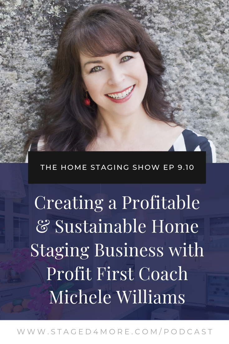 Creating a Profitable & Sustainable Home Staging Business with Profit First Coach Michele Williams