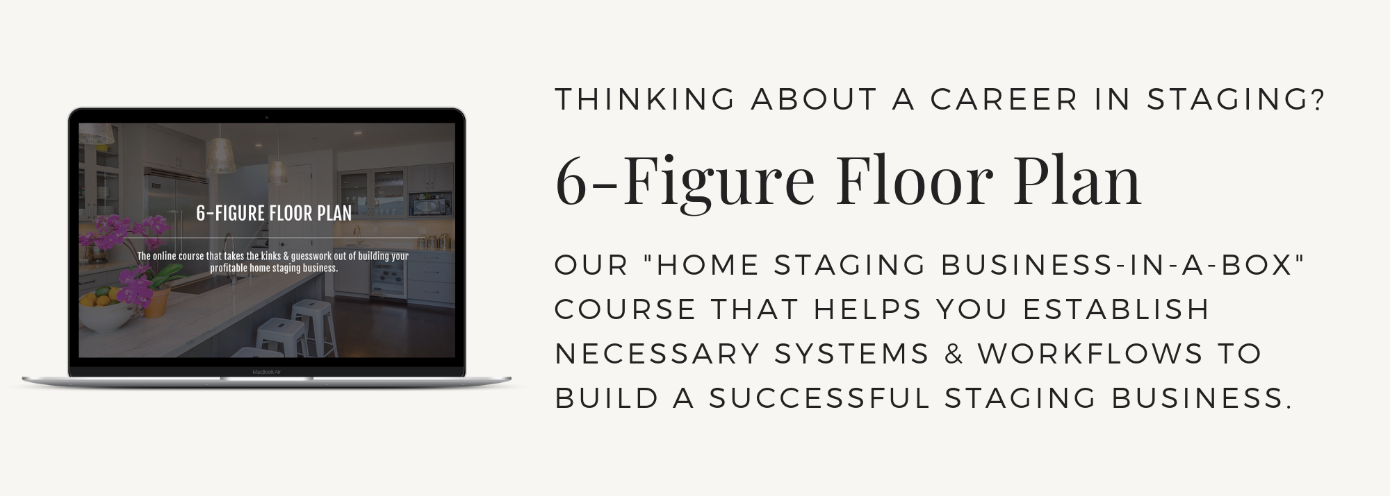 6-Figure Floor Plan Home Staging Business Training Course