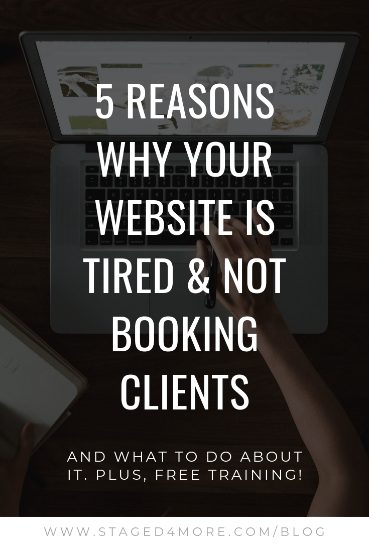 5 reasons why your website is tired and not booking clients. Home staging business tips by Staged4more School of Home Staging