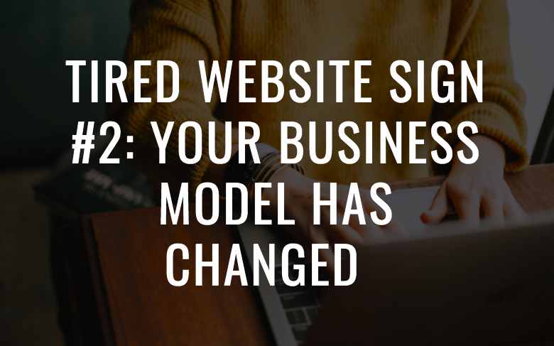 5 Reasons Why Your Home Staging Website is Tired and Not Booking Clients. Tired website Sign #2: your business model has changed. Home staging business tips by Staged4more School of Home Staging
