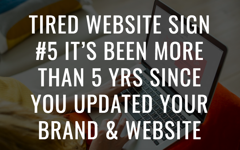 5 Reasons Why Your Home Staging Website is Tired and Not Booking Clients. Tired website Sign #5: It's been more than five years since you updated your brand and website. Home staging business tips by Staged4more School of Home Staging