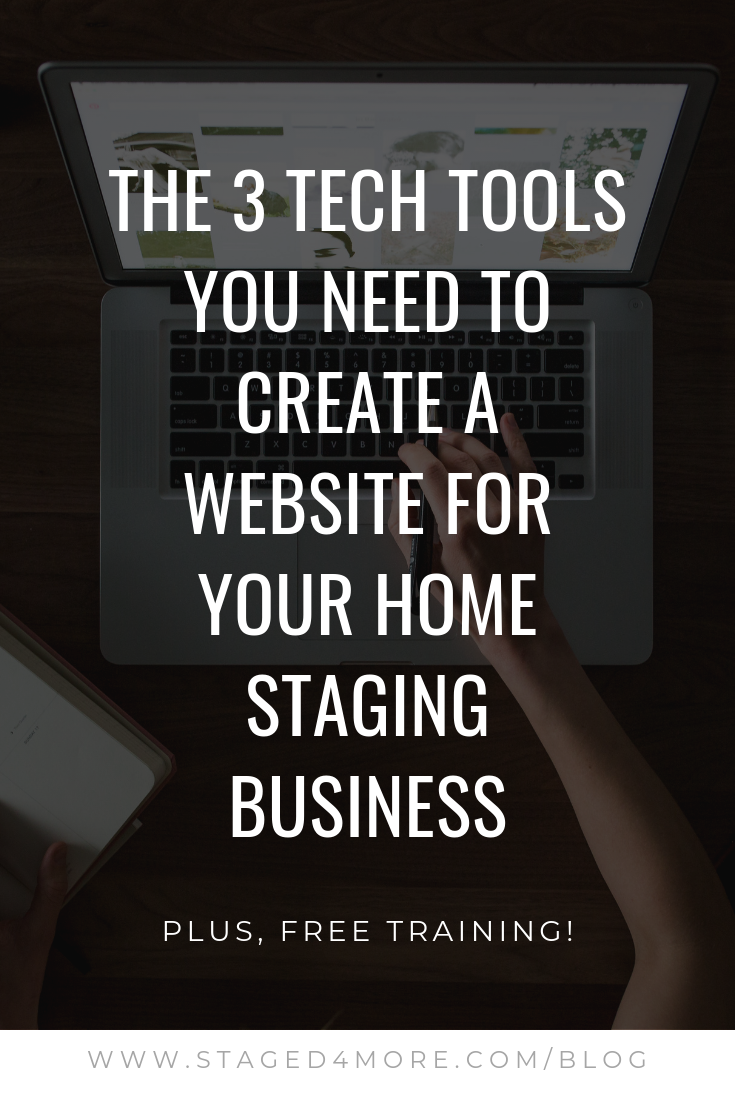 The 3 Tech Tools You Need to Create a Website for Your Home Staging Business. Home staging business tips by Staged4more School of Home Staging