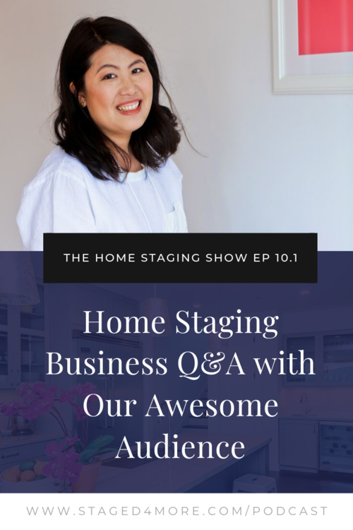 Home Staging Business Q&A with Our Awesome Audience. The Home Staging Show Podcast Episode 10.1 .