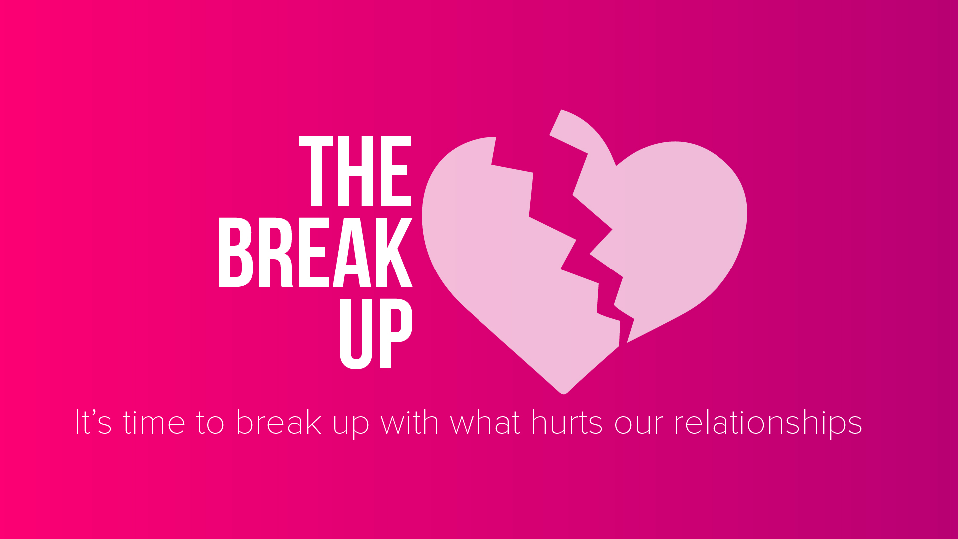 The Break Up w tagline-01.jpg
