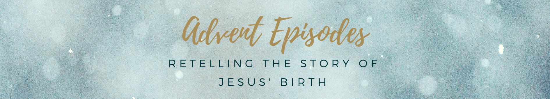 Advent Episodes
