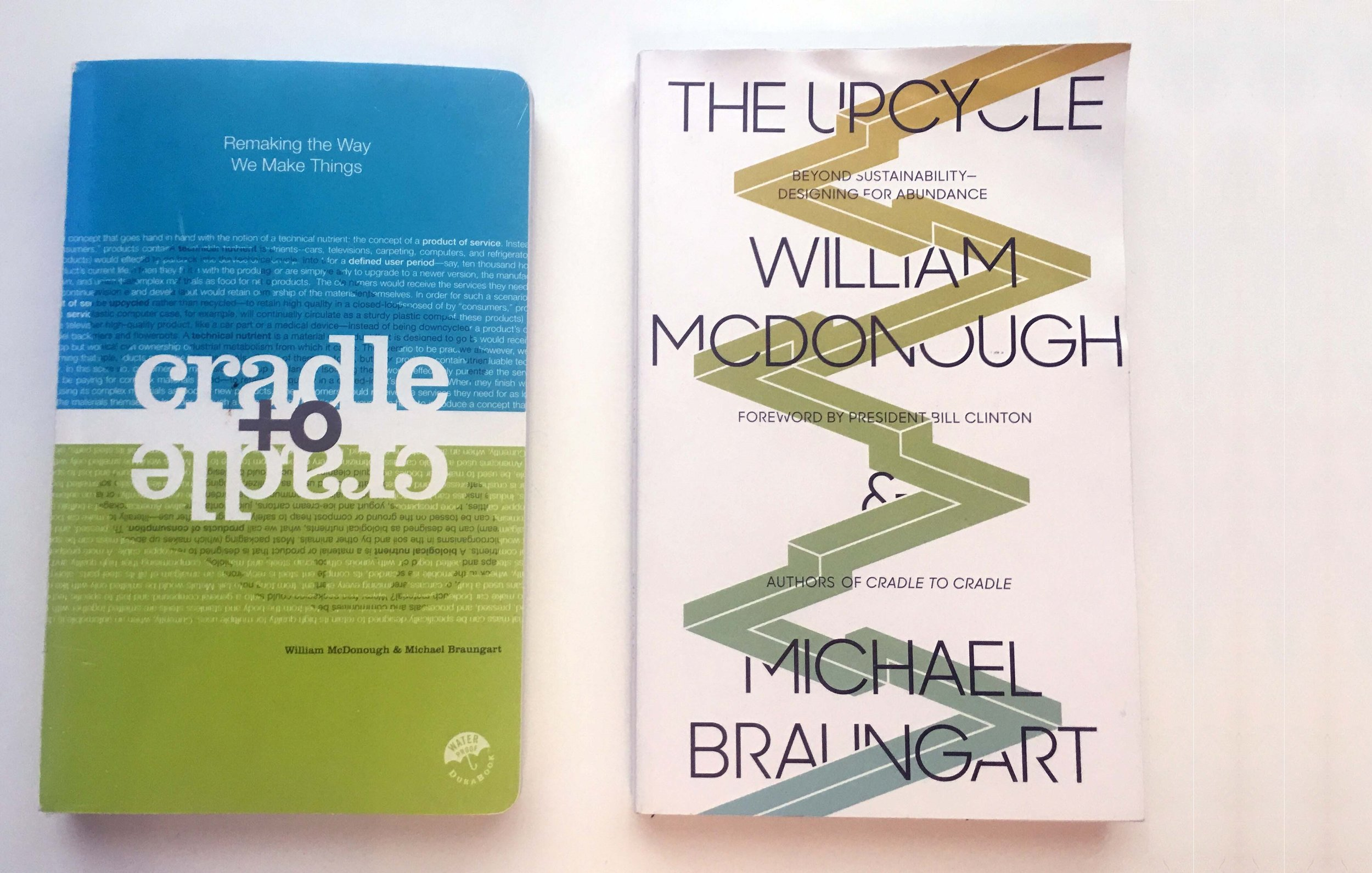 Something to leaf through... - Read more from two of the top leaders in thought on Sustainability. FUN FACT - The books themselves are technical nutrients,printed with Melcher Media's DuraBook technology. They are waterproof, very durable, and recyclable.Cradle to Cradle: Remaking the Way we Make Things (2002) by Michael Braungart and William McDonough. Available on Amazon.The Upcycle: Beyond Sustainability -- Designing for Abundance (2013)by Michael Braungart and William McDonough. Available on Amazon.