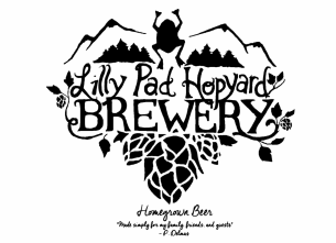 """Lilly Pad Hopyard Brewery:  Homegrown Beer made simply for my family, friends, and guests.""  ~Del~"