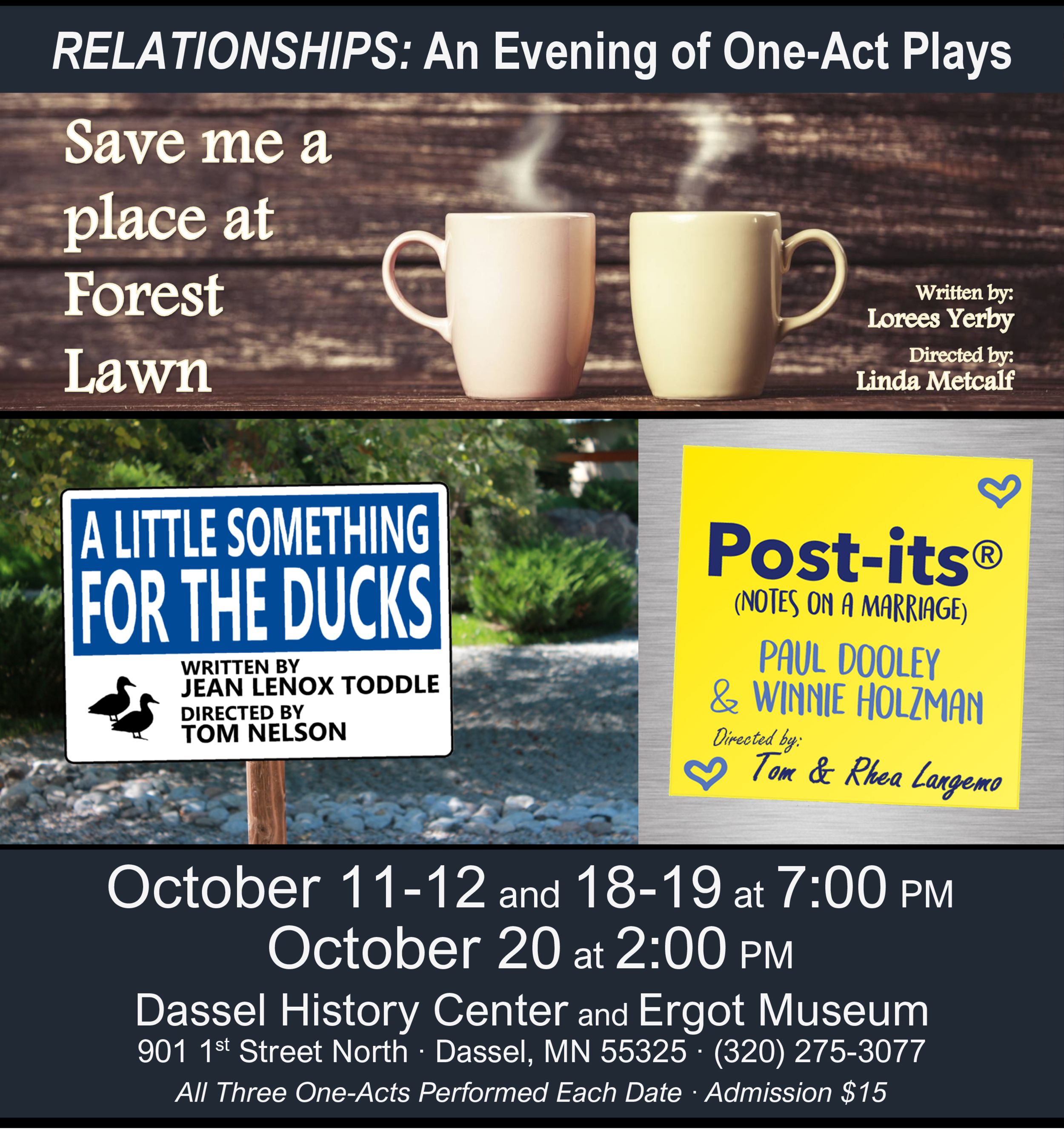 Relationships:A Night of One Acts - October 11 and 12, October 18, 19 and 20.Tickets are currently on sale!You get three shows for the price of one! Slated shows include:
