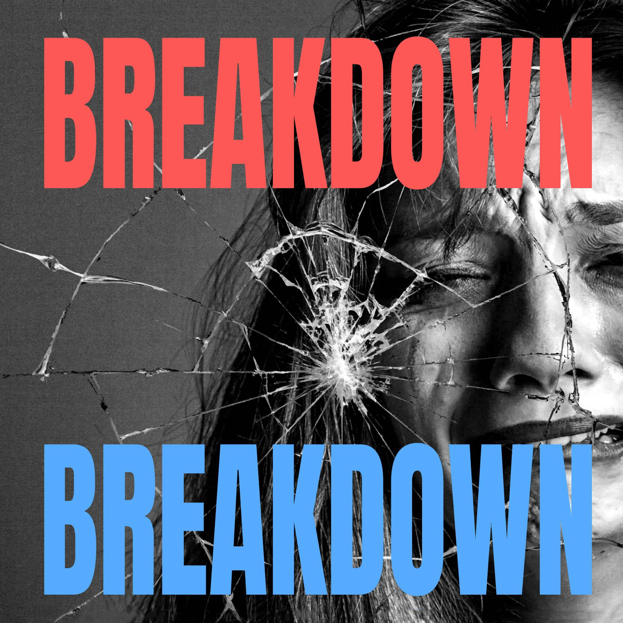 Breakdown Breakdown