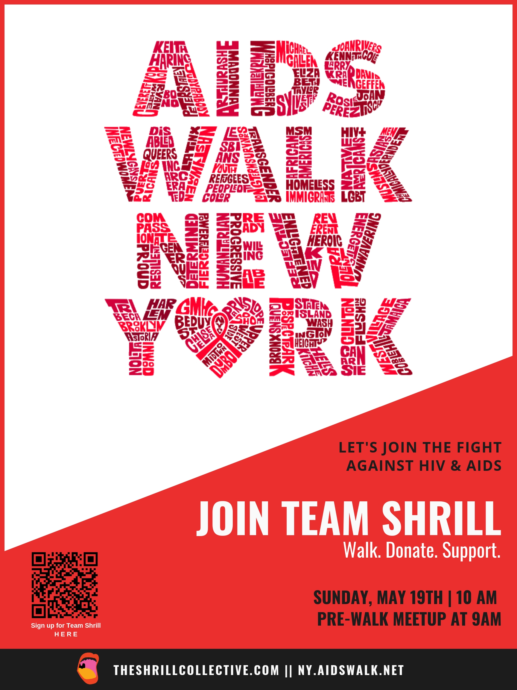 Team Shrill in AIDS Walk NY 2019 - SHRILLS AND SHRALLIES OF NEW YORK! Team Shrill will once again be walking in AIDS Walk NY on May 19th and we want YOU to join us!If you or your friends (all are welcome!) are able to join us for the walk, please register and join our official team H E R E.Unable to walk? You can still join Team Shrill and fundraise with us remotely! Our 2017 Team Shrill raised $550 to support the Gay Men's Health Crisis and numerous other tri-state area organizations. Let's see if we can match or exceed that goal this year!JOIN OR DONATE  THRU JUNE 7TH BY CLICKING HERE.Questions? Contact Ashley: ashley@theshrillcollective.com