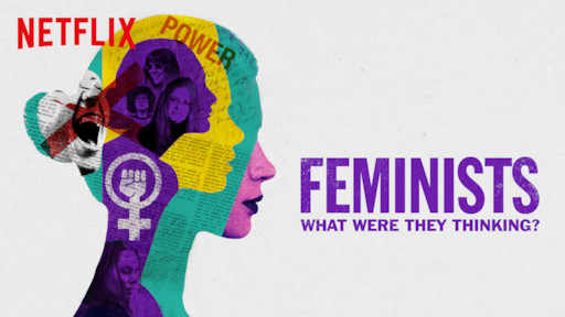 Feminists What were they thinking poster