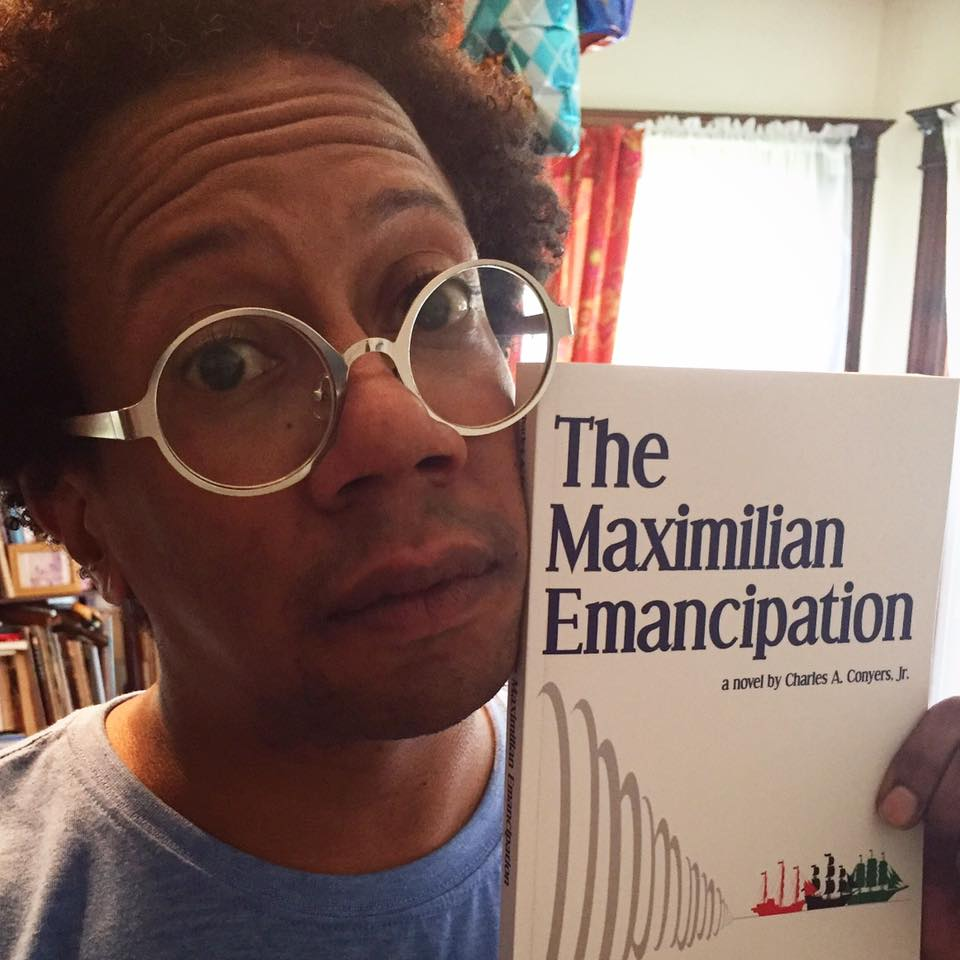 Charles Conyers Jr. Presents: The Maximilian Emancipation