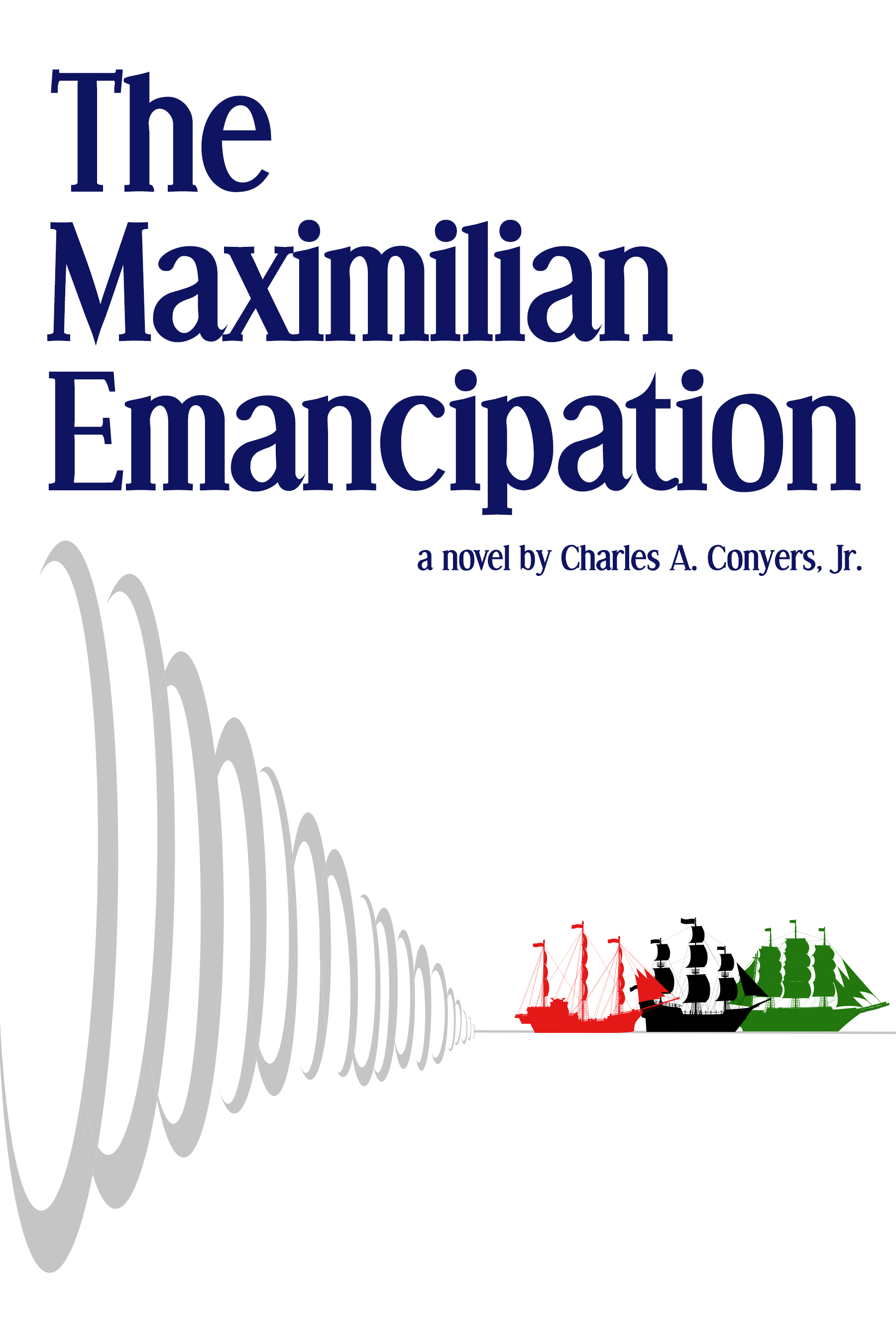 "Click to learn more, and read the first chapter of   ""The Maximilian Emancipation"""