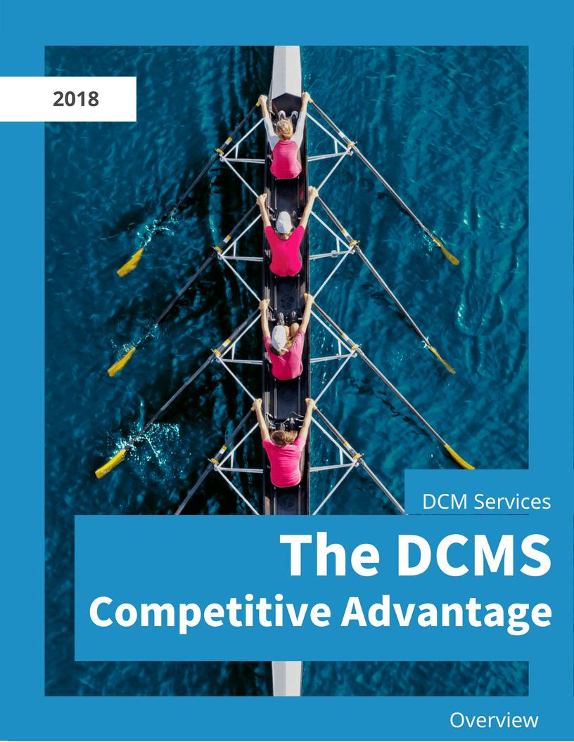 The DCMS Competitive Advantage    View now
