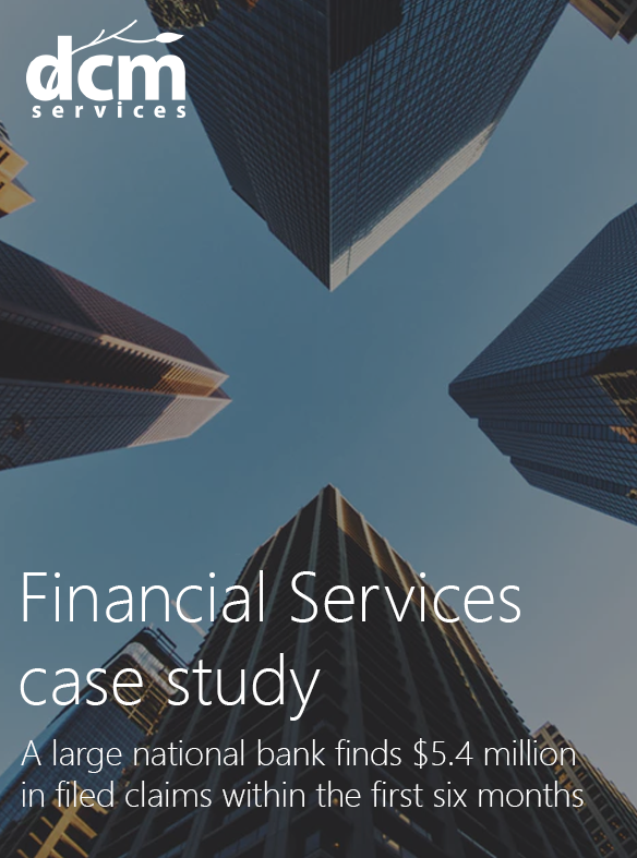 Financial Services case study   A large national bank finds $5.4 million in filed claims within the first six months    Read more