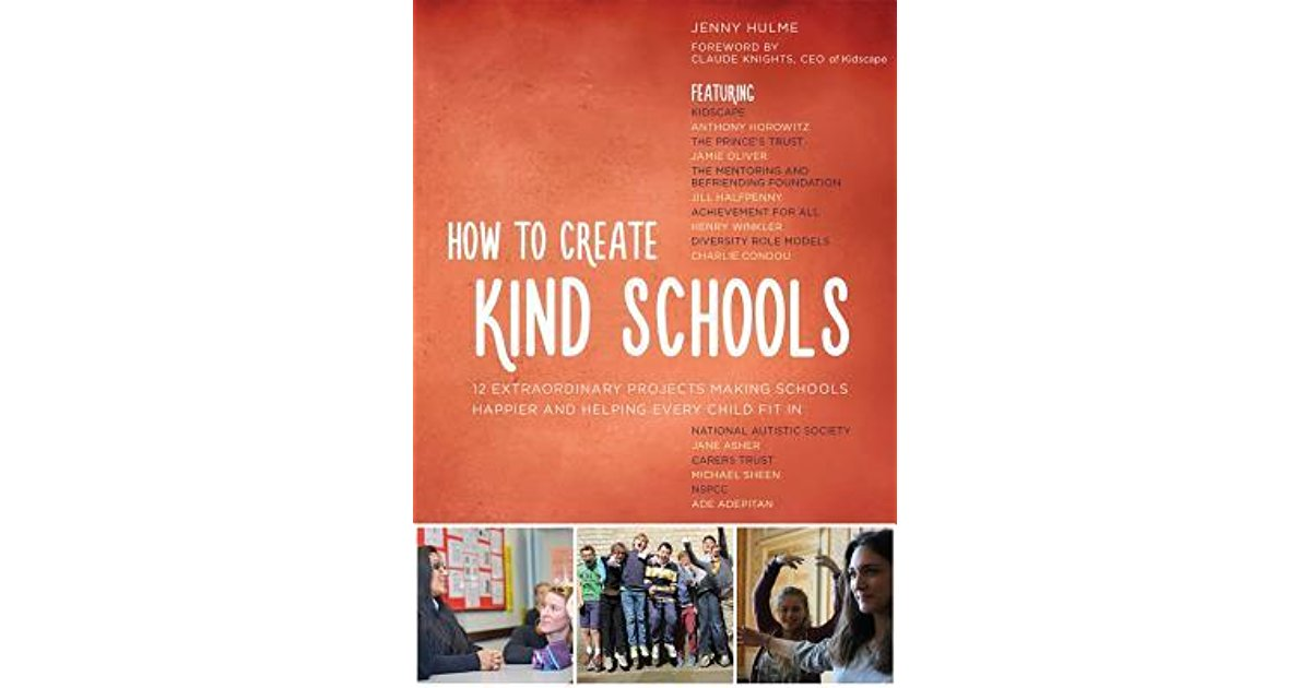 KIDSCAPE - A national charity preventing bullying, Kidscape's, 30th anniversary book 'How to create kind schools' showcasing 12 extraordinary projects helping every child fit in.