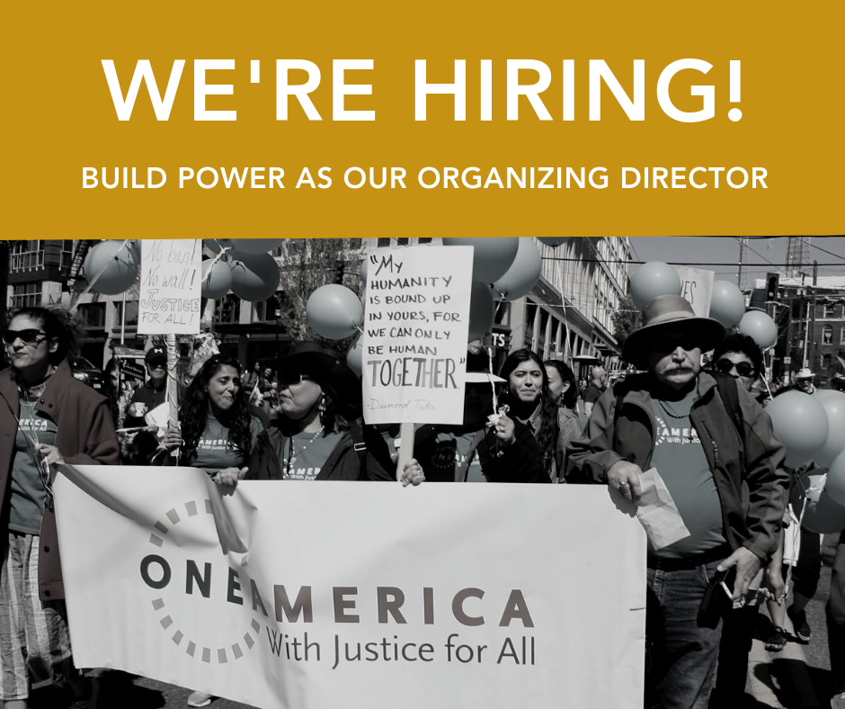 One America is hiring Organzing Director.png