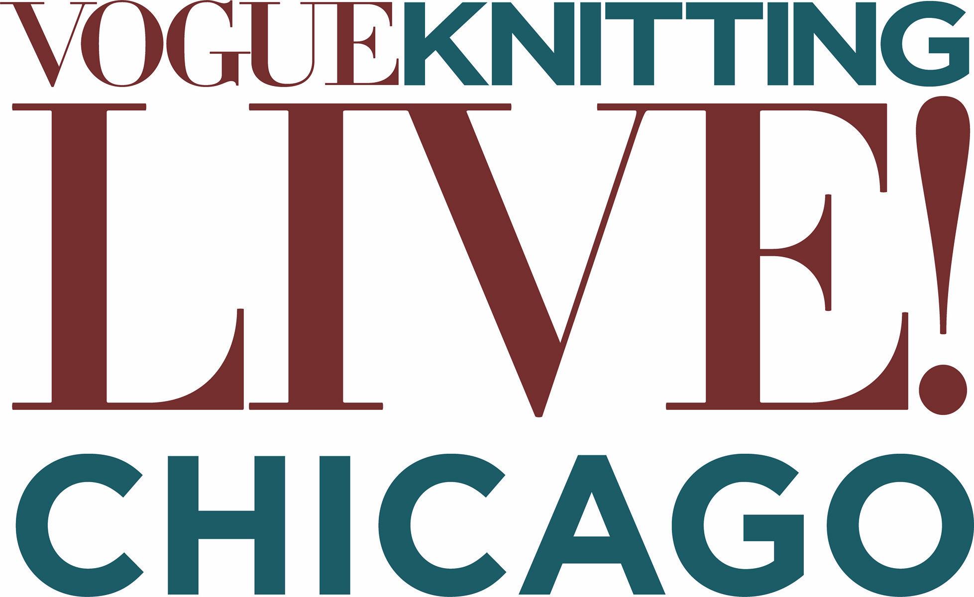 Register now for Vogue Knitting Live Chicago!  Register Here .