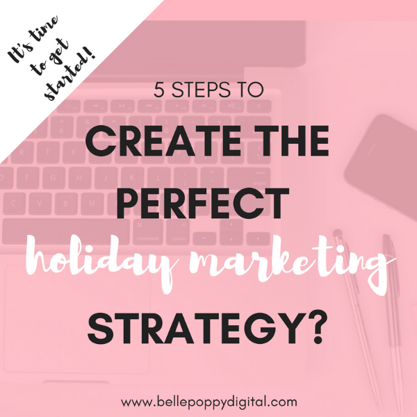 5 Steps to Create the Perfect Holiday Marketing Strategy
