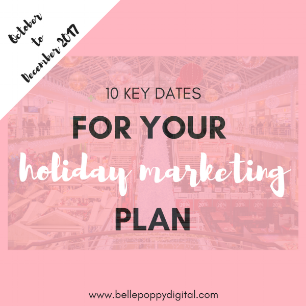 10 Key Dates for your Holiday Marketing Plan
