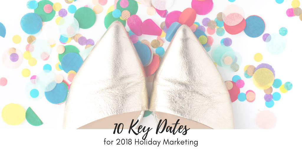 10_key_dates_2018_holiday_marketing