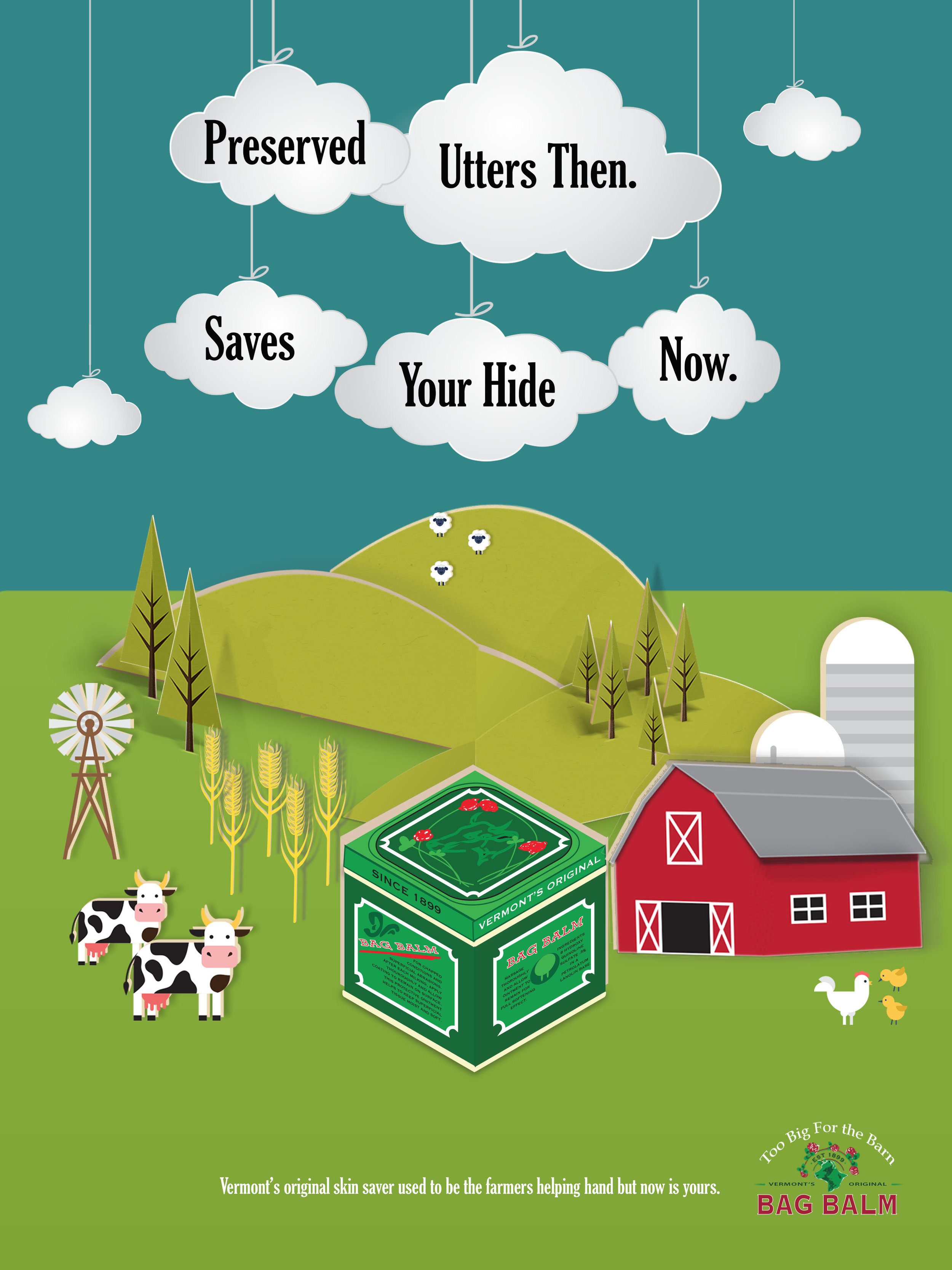 Body Copy: Vermont's original skin saver used to be the farmer's helping hand but now is yours.