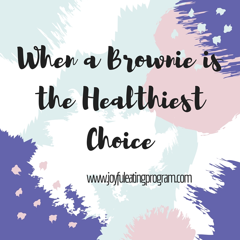 When a Brownie is The Healthiest Choice
