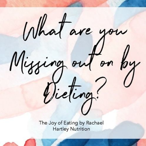What Are You Missing Out On By Dieting?